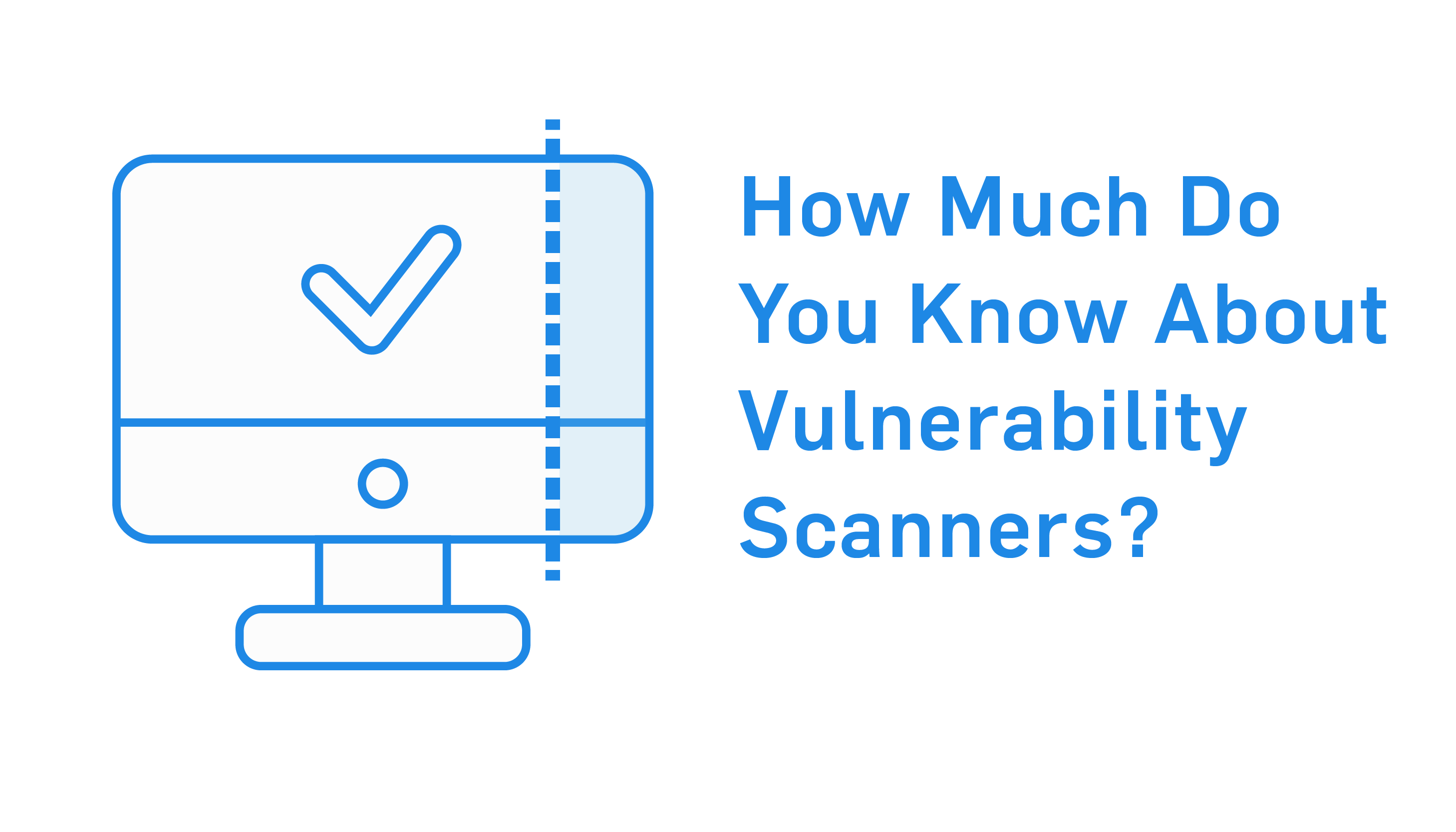 Vulnerability Scanners 101: What, Why, and How to Comply