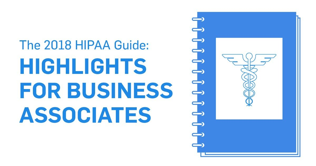2018 Hipaa Guide Highlights For Business Associates