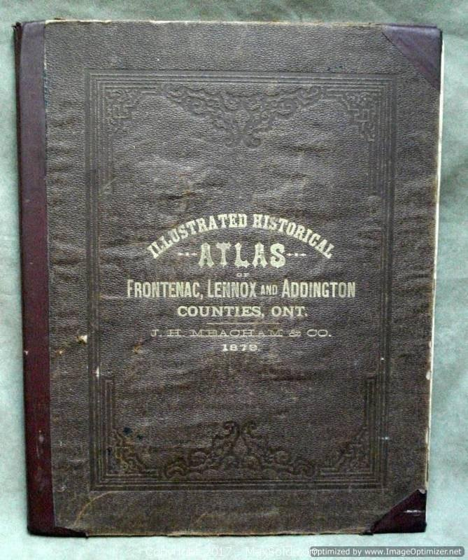 Illustrated Historical Atlas of the Counties of Frontenac, Lennox and Addington Ontario - Toronto: Meacham, 1878