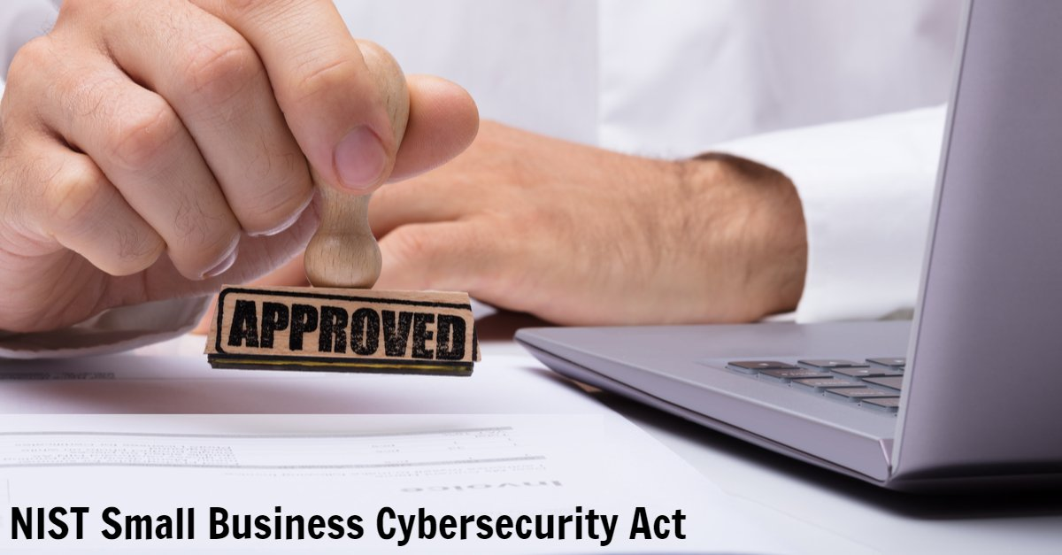NIST Cybersecurity Framework NIST Small Business Cybersecurity Act NIST CSF